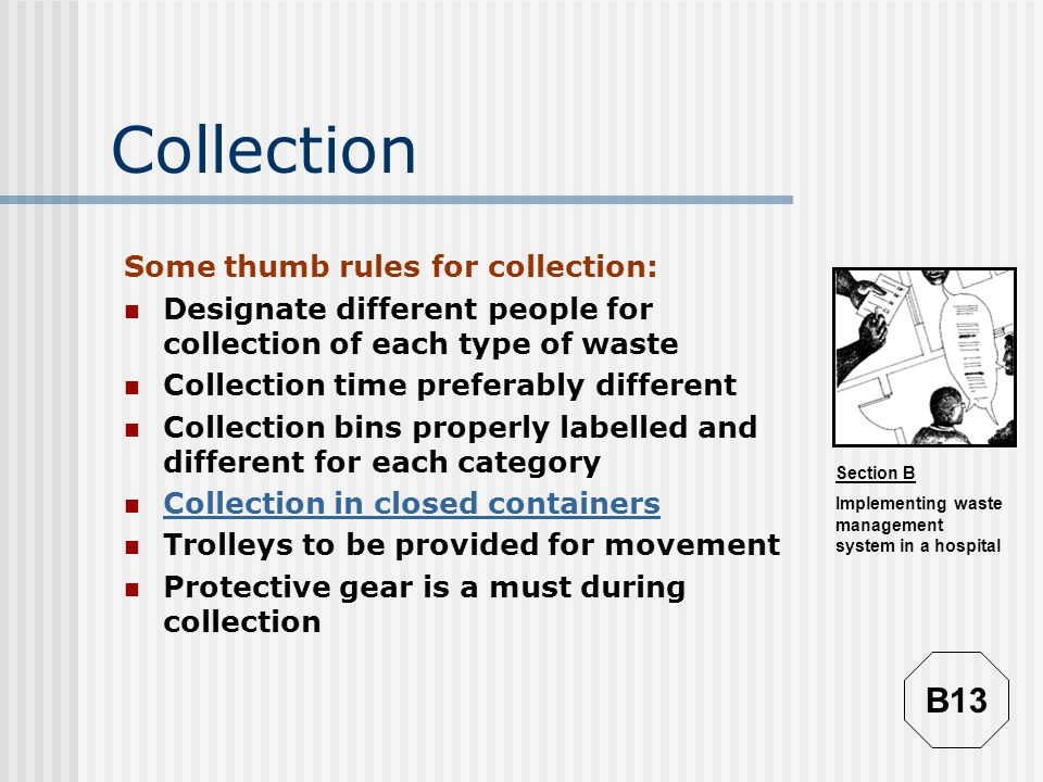 Collection B13 Some thumb rules for collection: