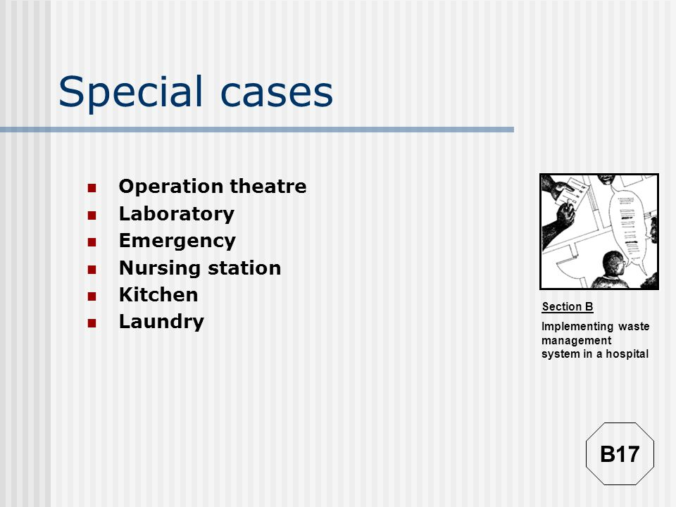 Special cases B17 Operation theatre Laboratory Emergency