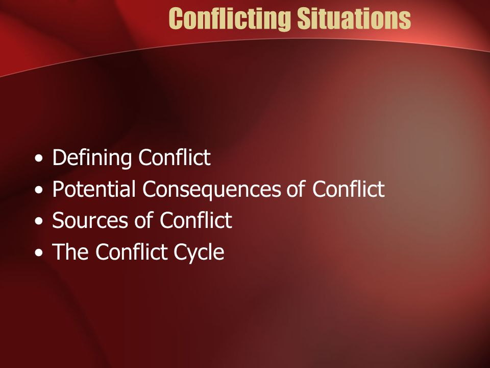 Defining Conflict Conflict is defined as a condition