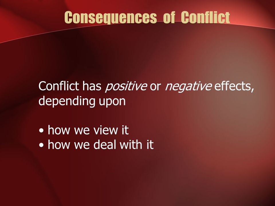 Positive Consequences of Conflict