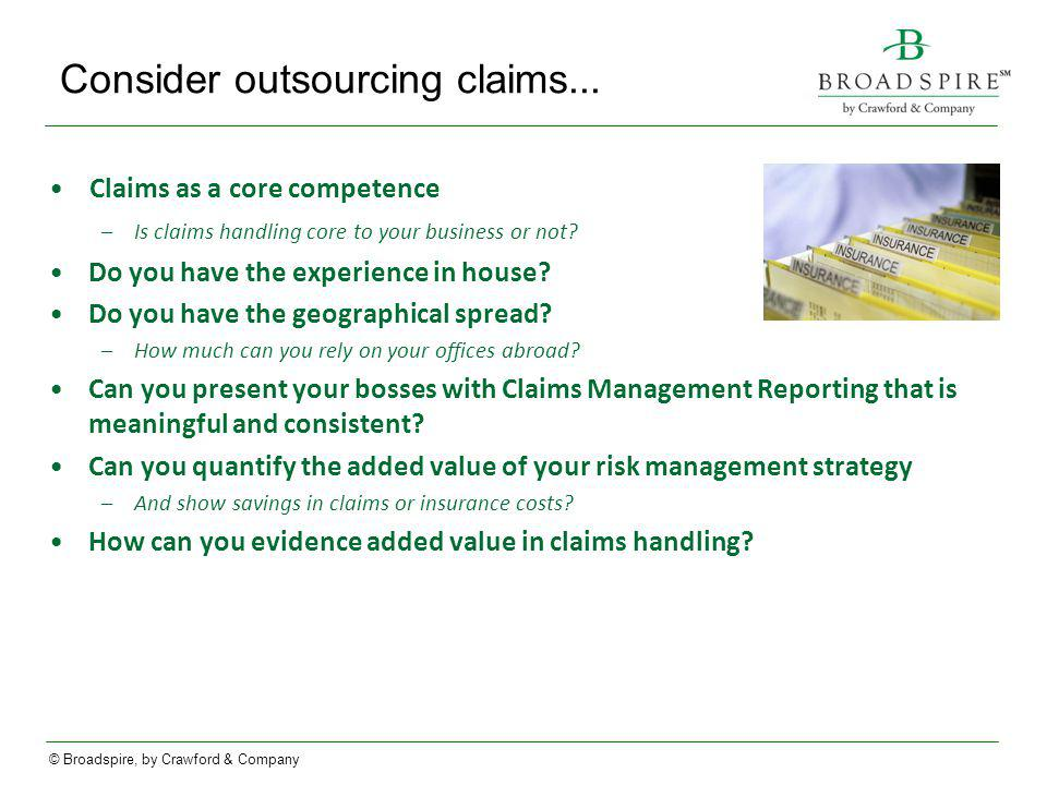 Consider outsourcing claims...