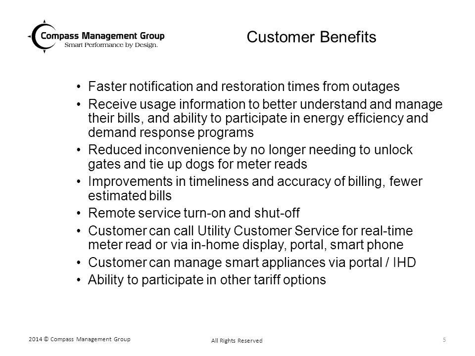 Customer Benefits Faster notification and restoration times from outages.