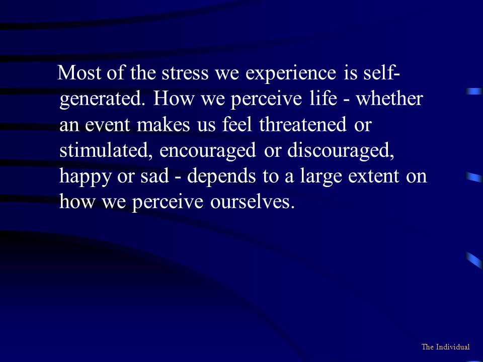 Most of the stress we experience is self-generated