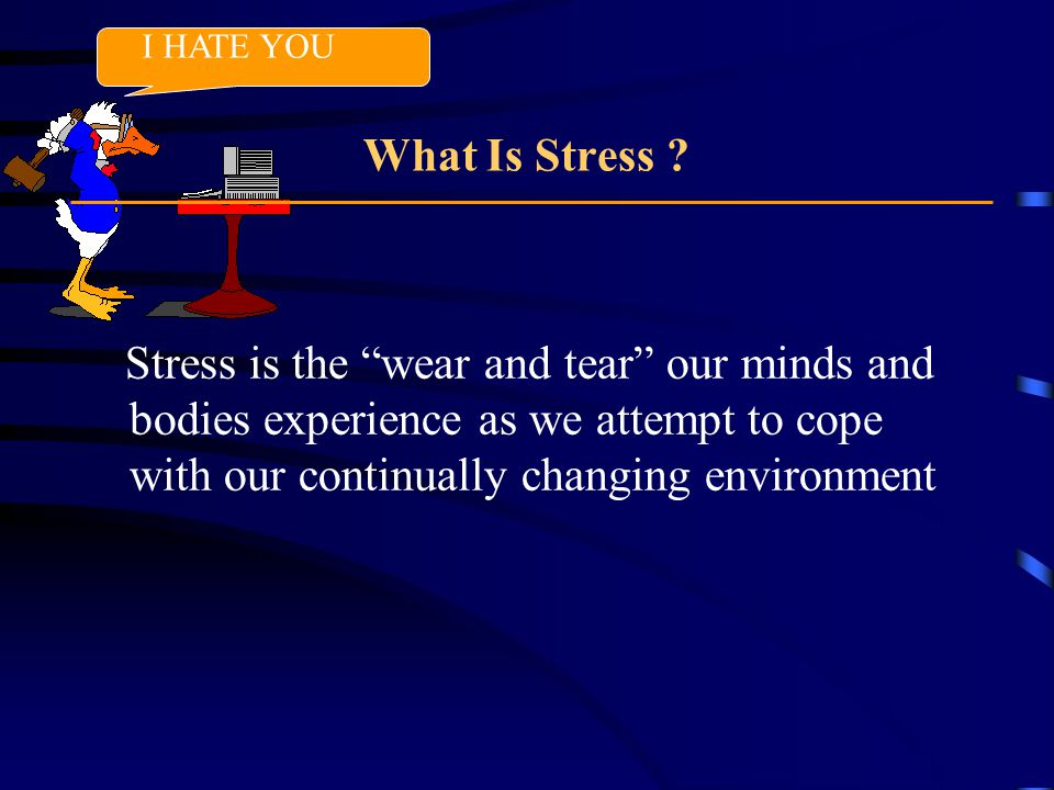 I HATE YOU What Is Stress