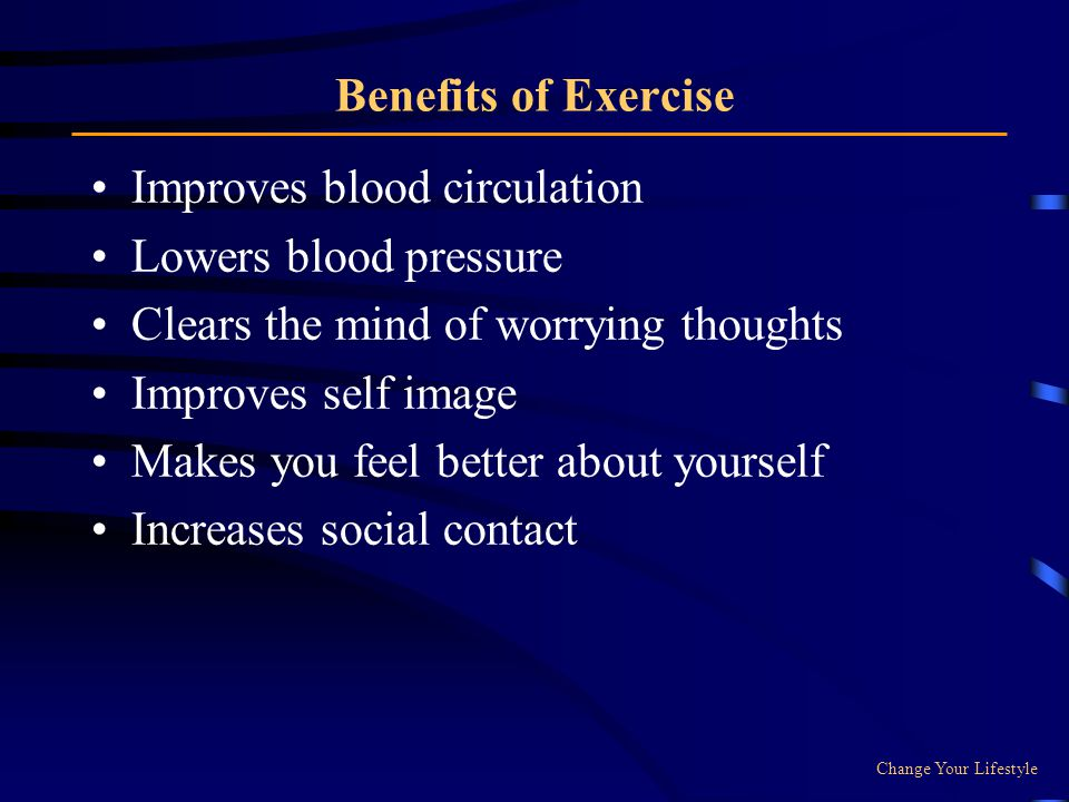 Improves blood circulation Lowers blood pressure