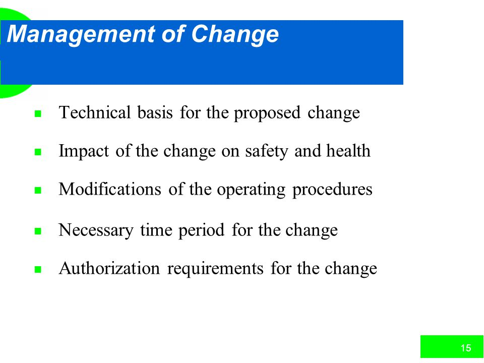 Management of Change Technical basis for the proposed change