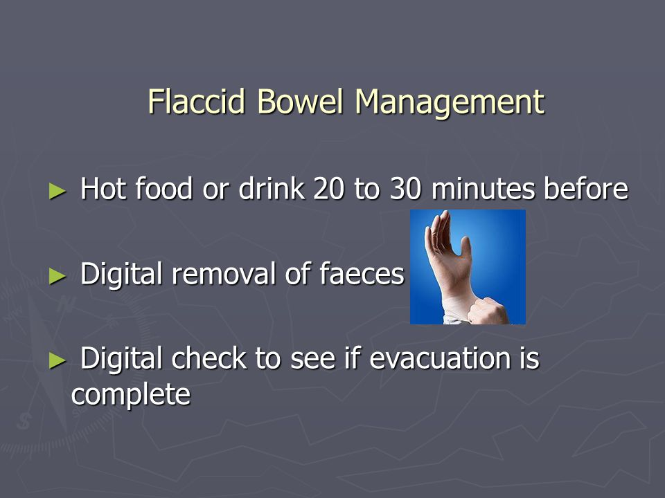 Flaccid Bowel Management