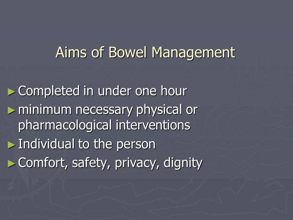 Aims of Bowel Management