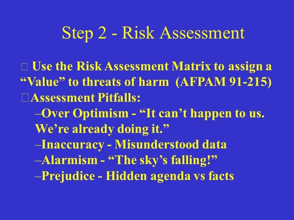 Step 2 - Risk Assessment Assessment Pitfalls: