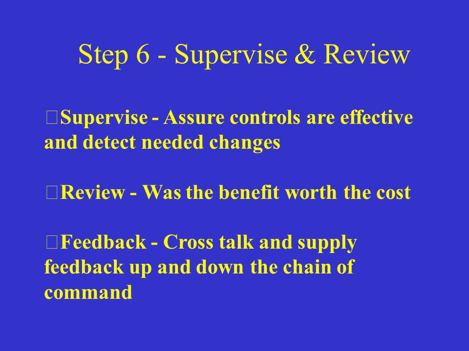 Step 6 - Supervise & Review