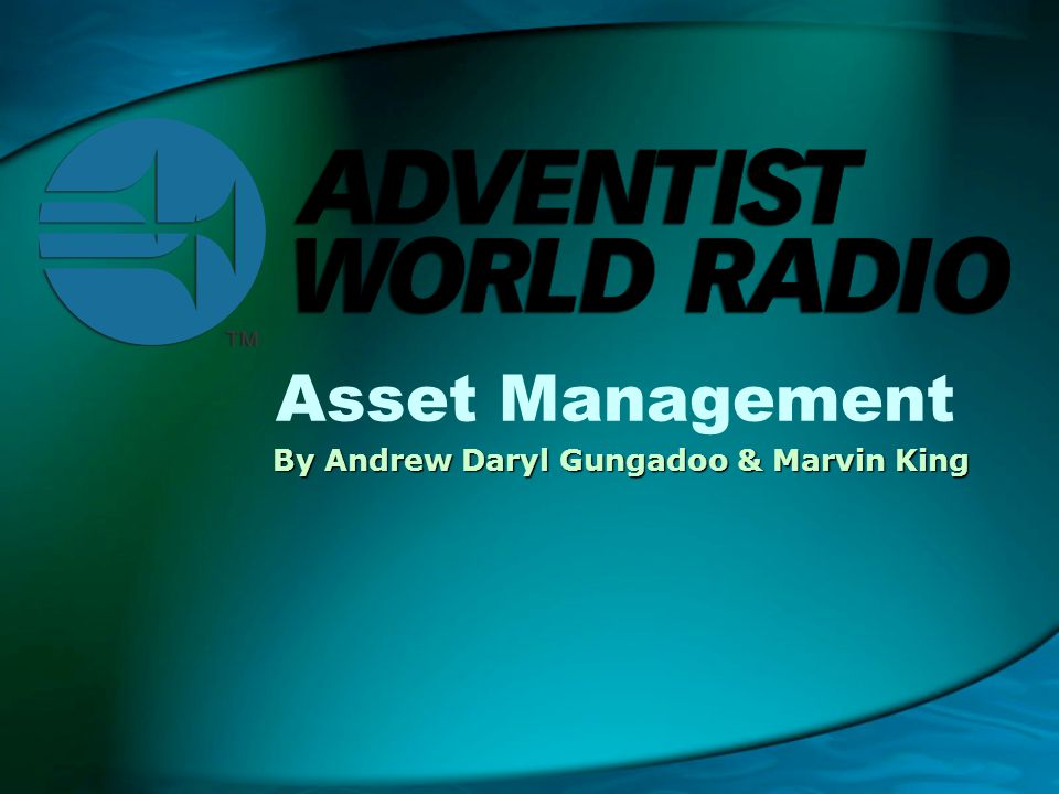 Asset Management By Andrew Daryl Gungadoo & Marvin King