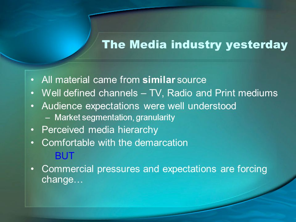 The Media industry yesterday