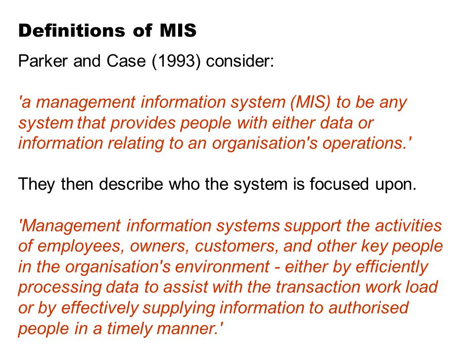 Definitions of MIS Parker and Case (1993) consider: