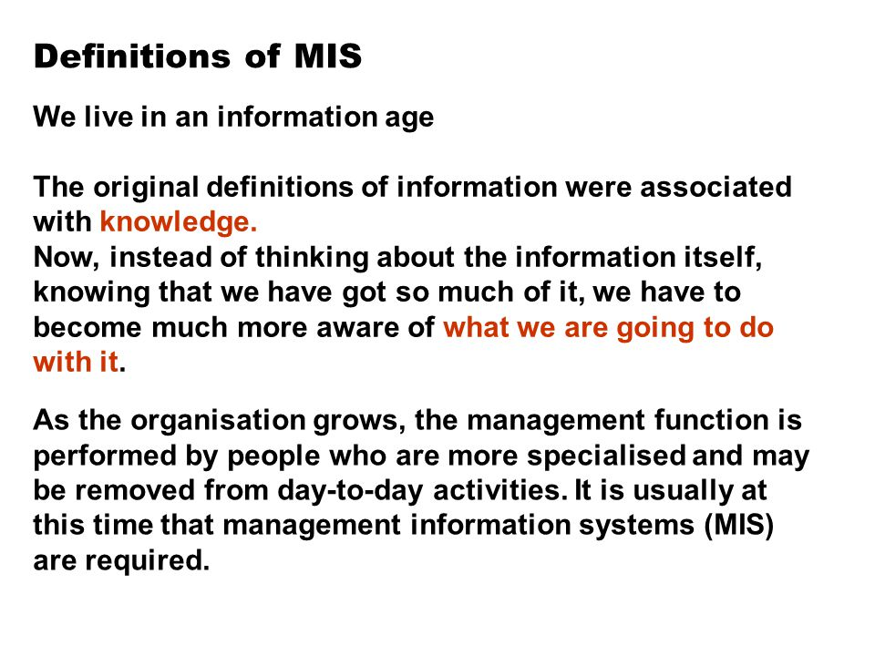 Definitions of MIS We live in an information age