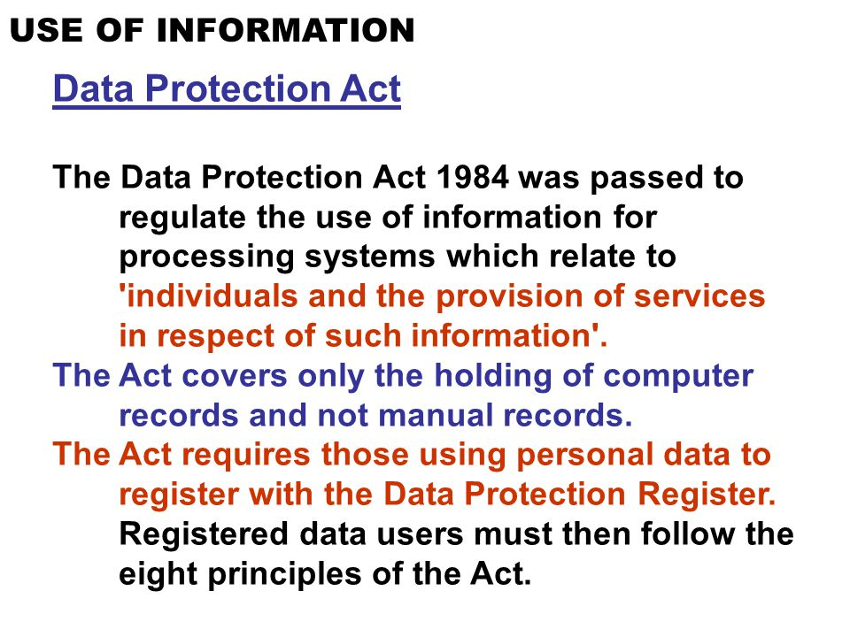 Data Protection Act USE OF INFORMATION