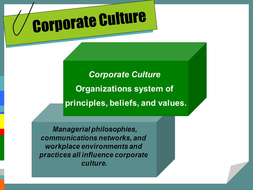 Corporate Culture Corporate Culture Organizations system of