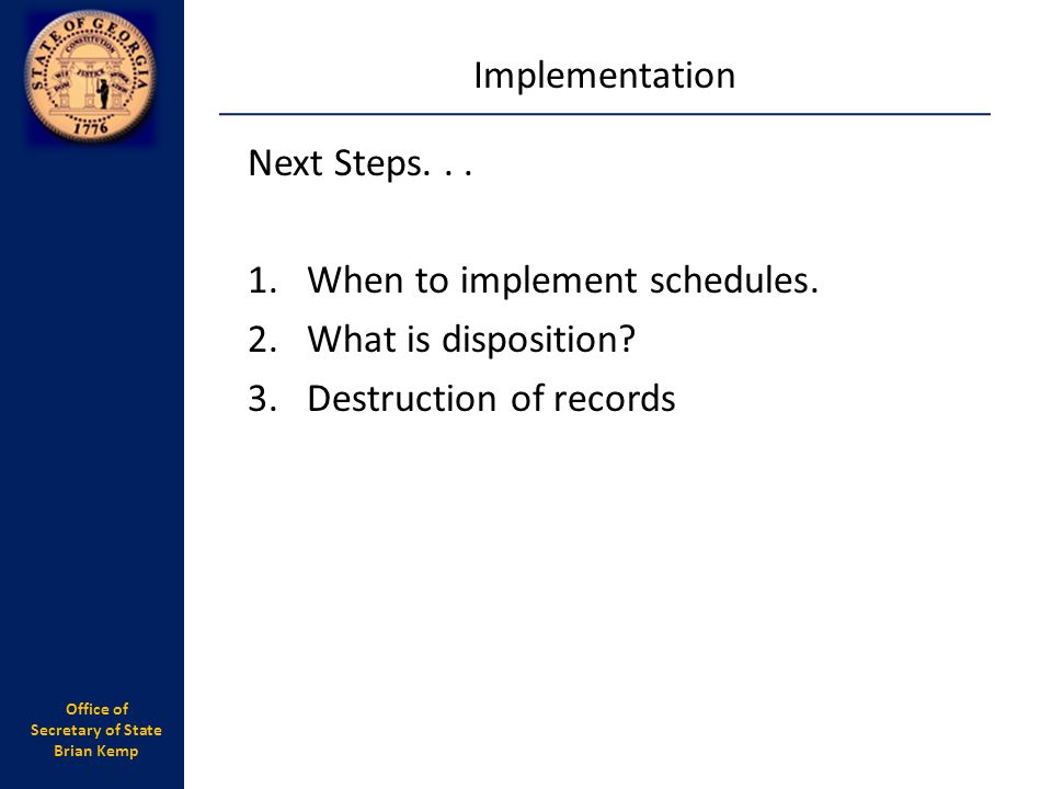 Implementation Next Steps. When to implement schedules.