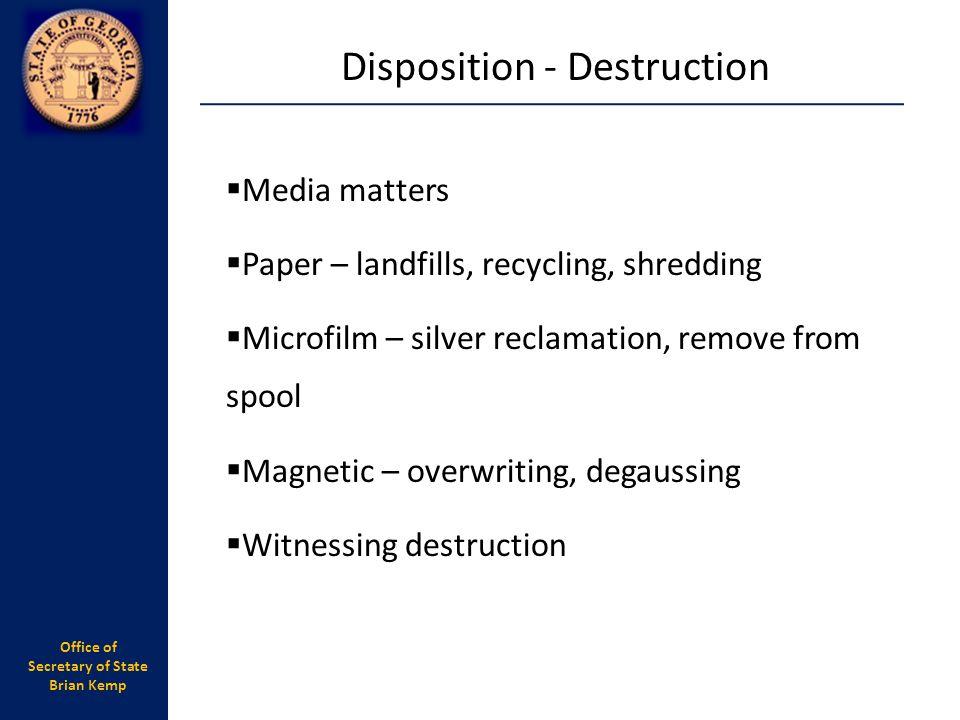 Disposition - Destruction