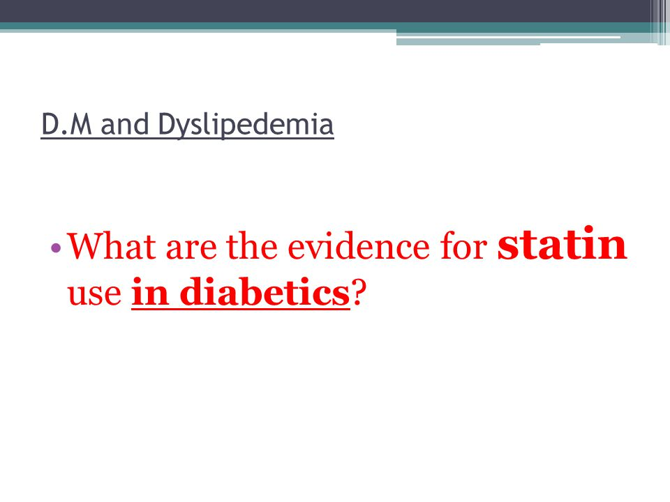 What are the evidence for statin use in diabetics