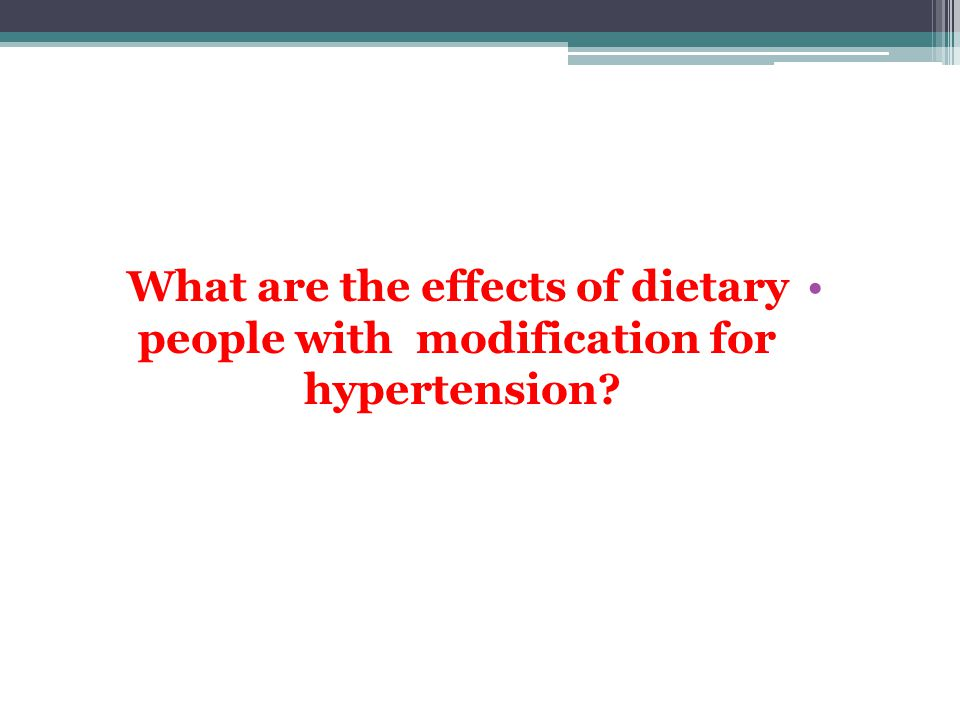 What are the effects of dietary modification for people with hypertension