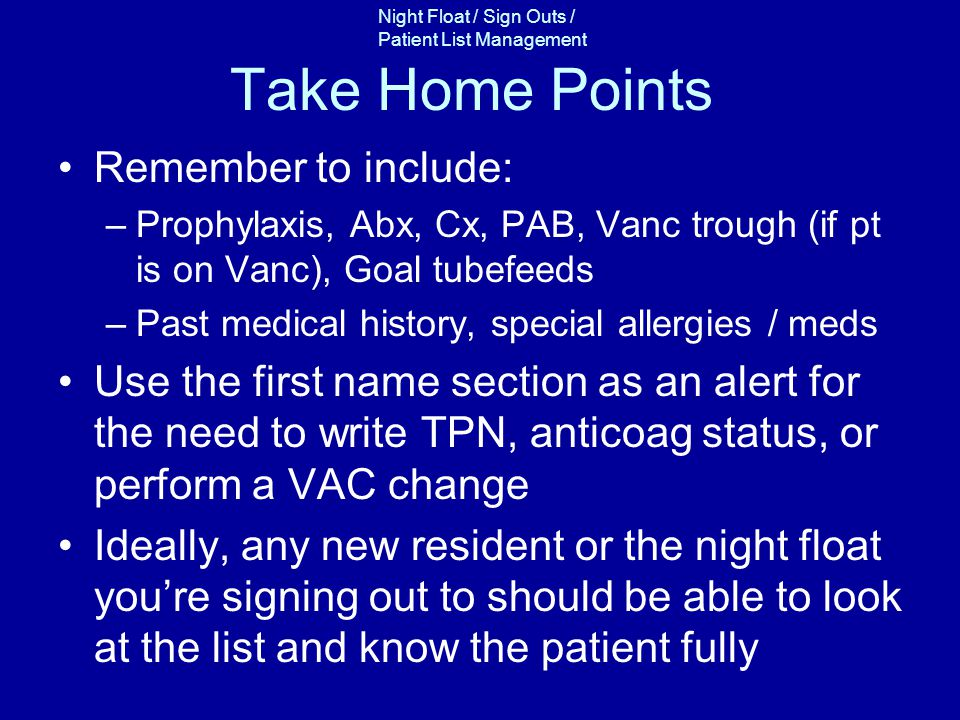 Take Home Points Remember to include: