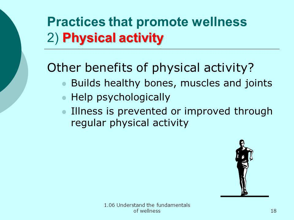 Practices that promote wellness 2) Physical activity