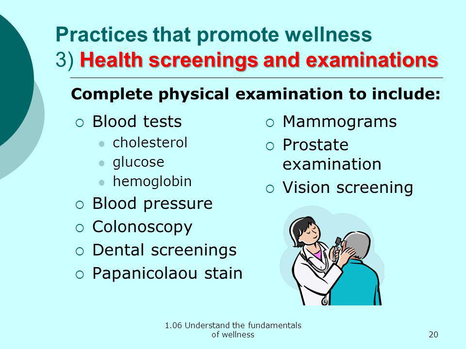 Practices that promote wellness 3) Health screenings and examinations