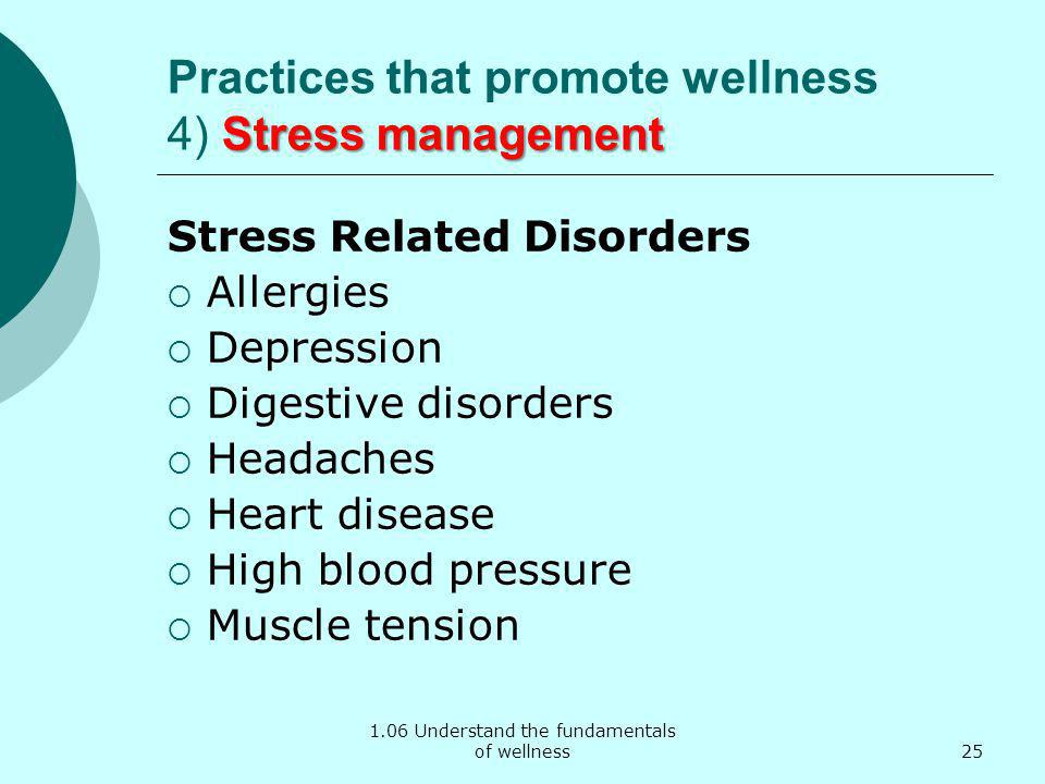 Practices that promote wellness 4) Stress management