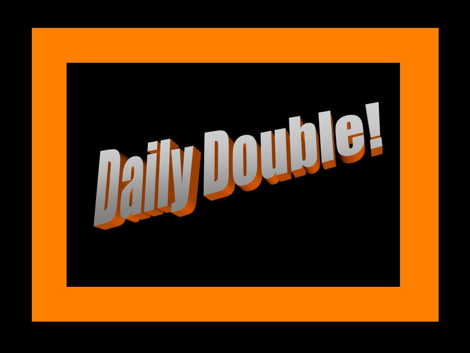 Daily Double Daily Double!