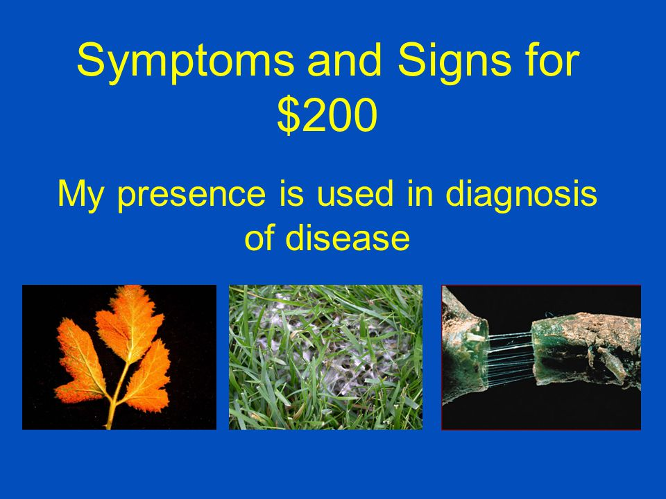 Symptoms and Signs for $200
