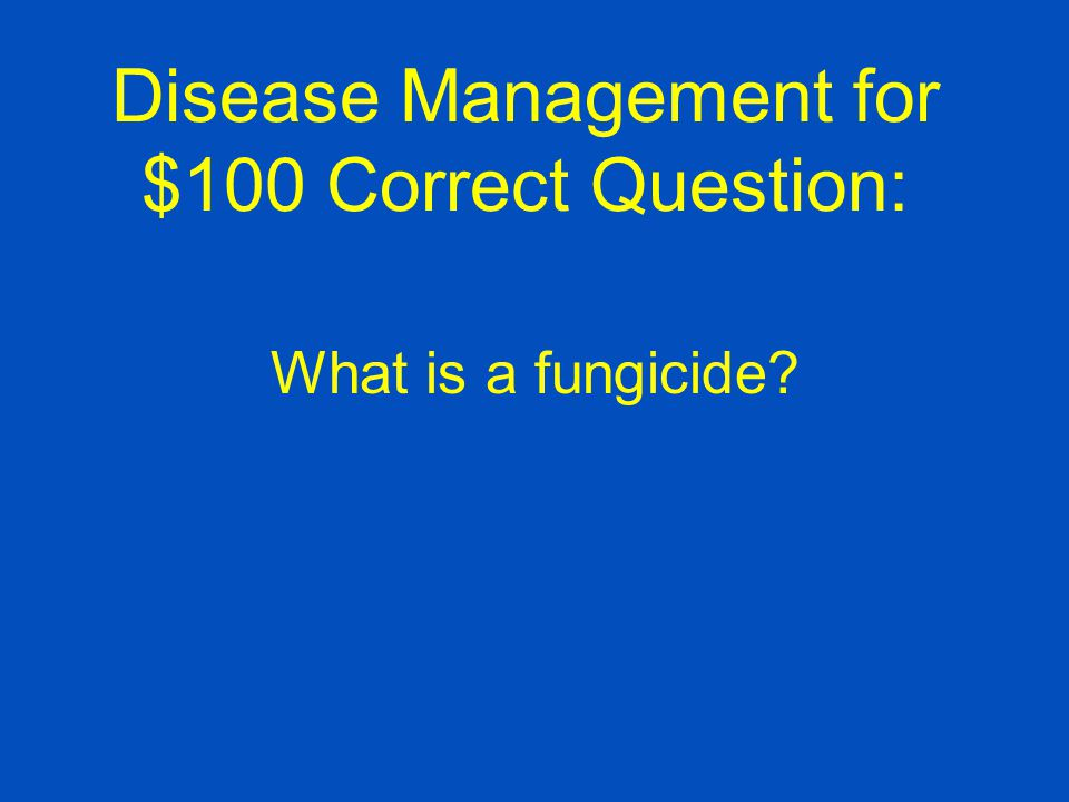 Disease Management for $100 Correct Question: