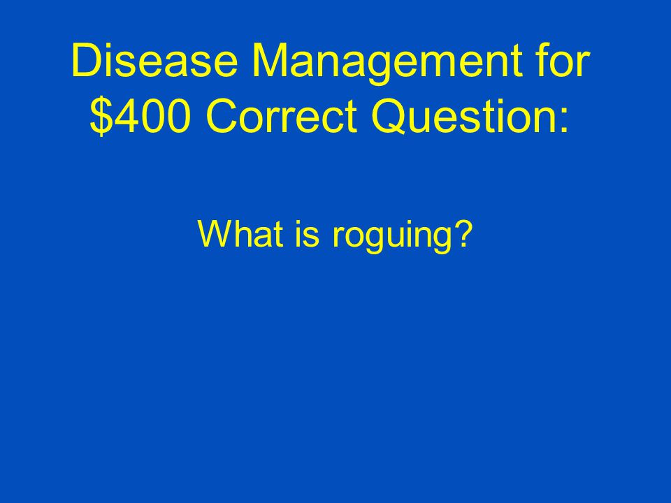 Disease Management for $400 Correct Question: