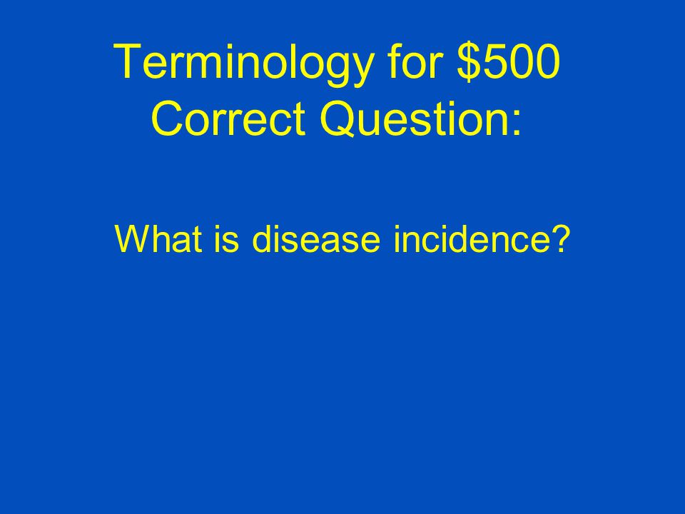 Terminology for $500 Correct Question: