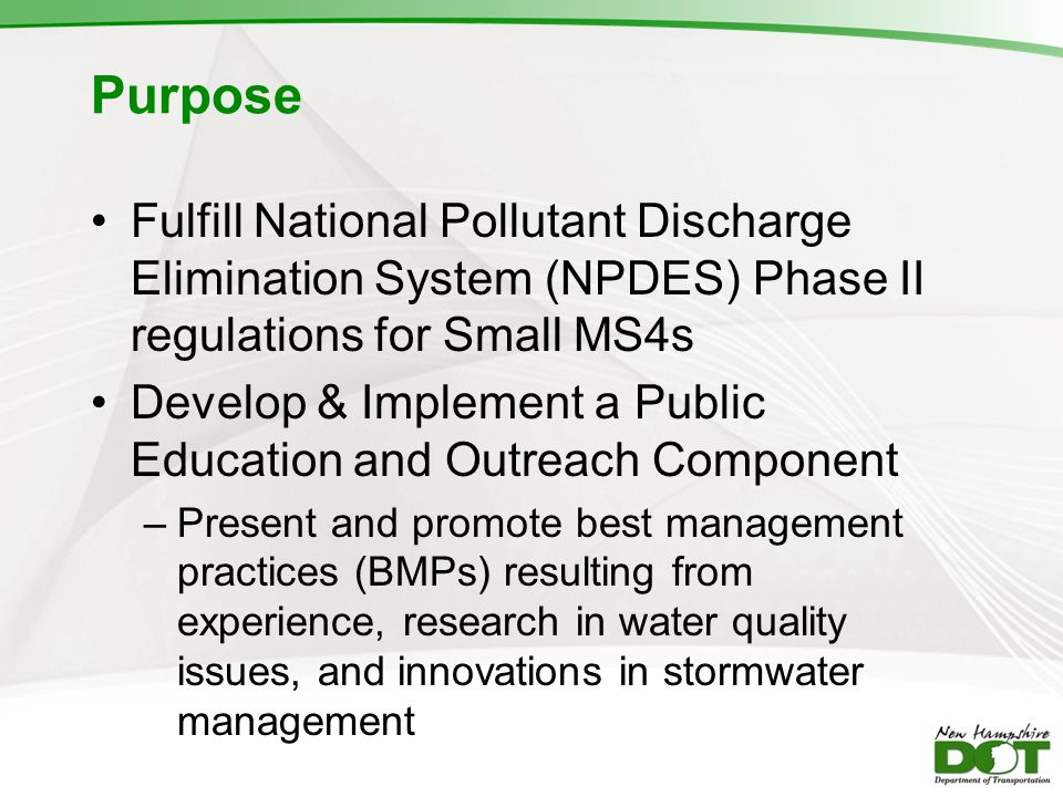 Purpose Fulfill National Pollutant Discharge Elimination System (NPDES) Phase II regulations for Small MS4s.