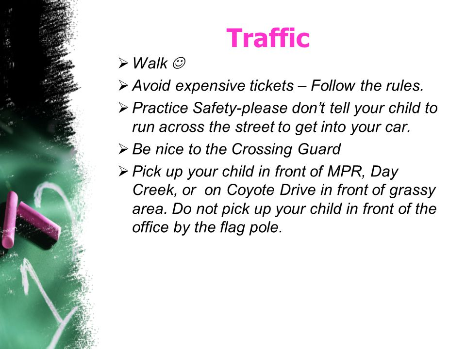 Traffic Walk  Avoid expensive tickets – Follow the rules.