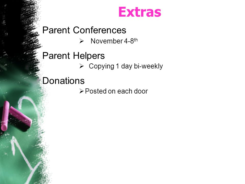 Extras Parent Conferences Parent Helpers Donations November 4-8th