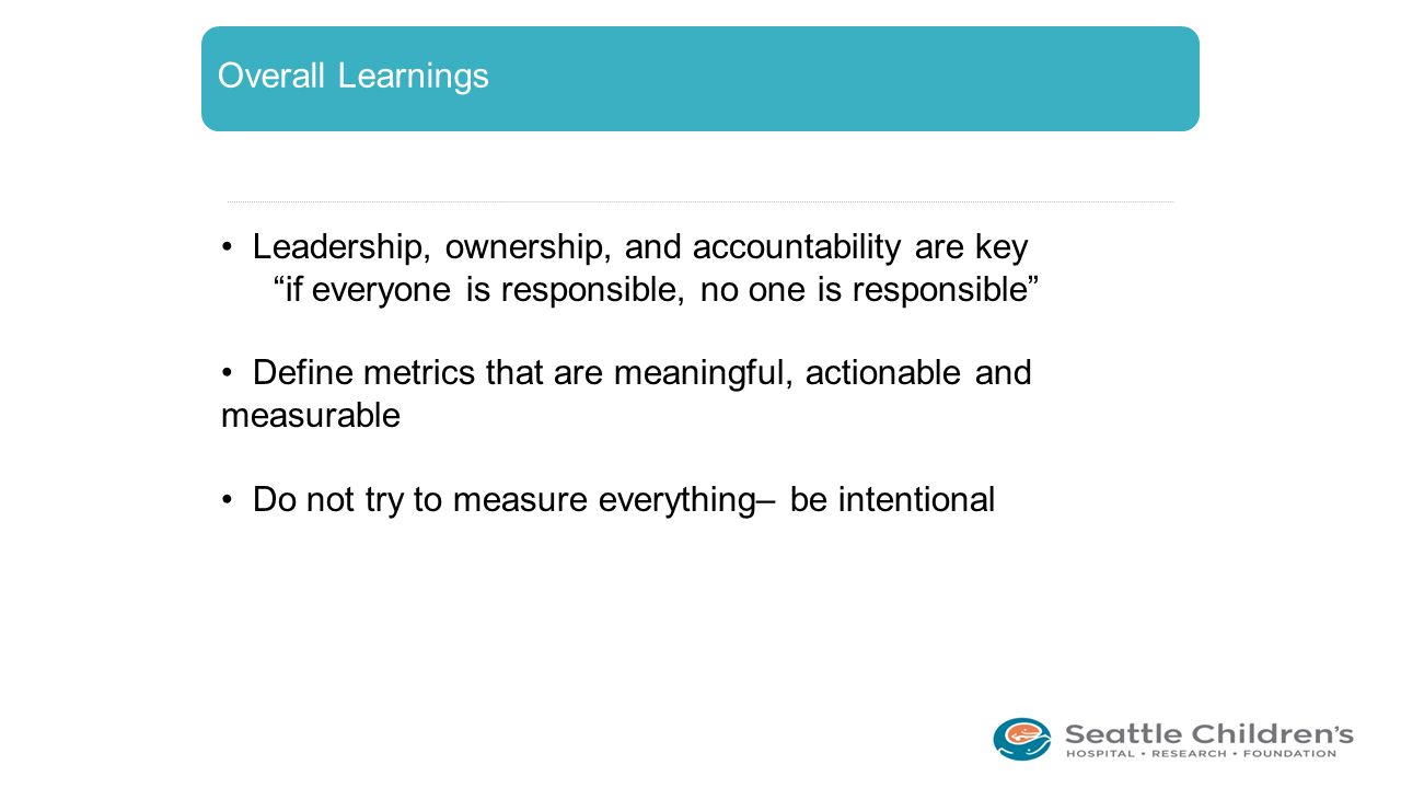 Overall Learnings Leadership, ownership, and accountability are key. if everyone is responsible, no one is responsible