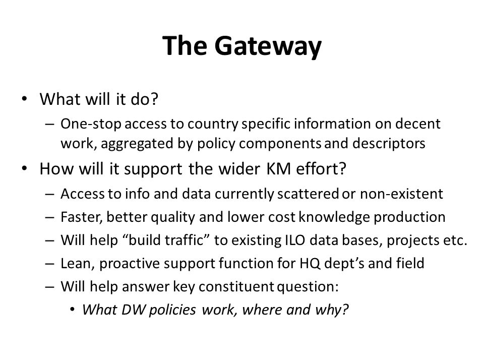 The Gateway What will it do How will it support the wider KM effort