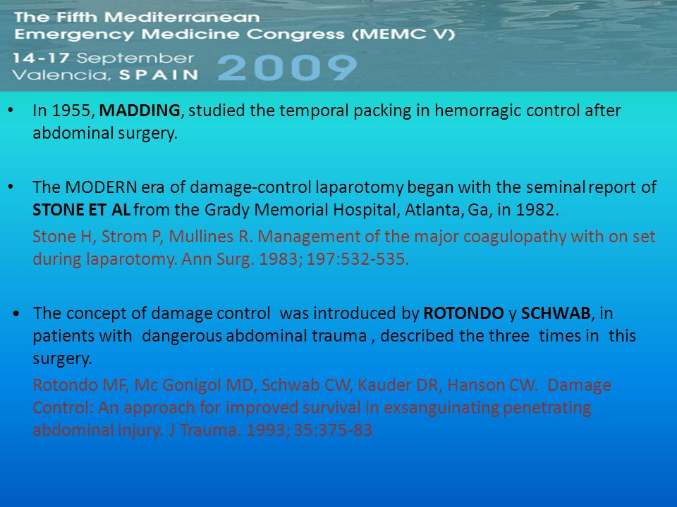 In 1955, MADDING, studied the temporal packing in hemorragic control after abdominal surgery.
