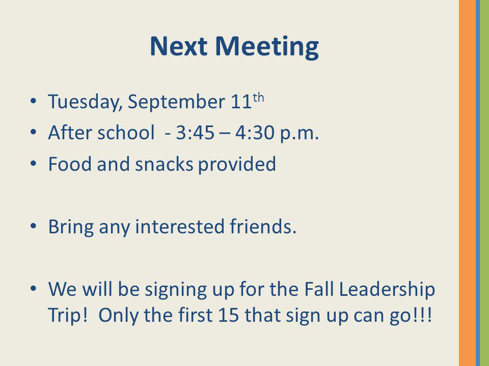 Next Meeting Tuesday, September 11th After school - 3:45 – 4:30 p.m.