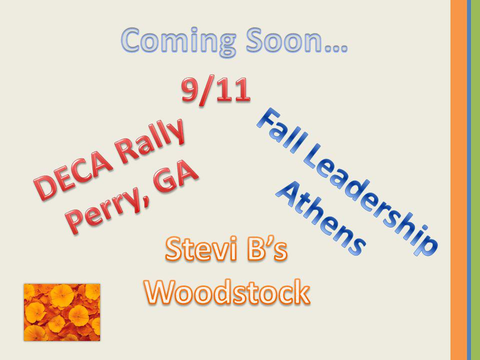 Coming Soon… 9/11 DECA Rally Perry, GA Fall Leadership Athens Stevi B's Woodstock