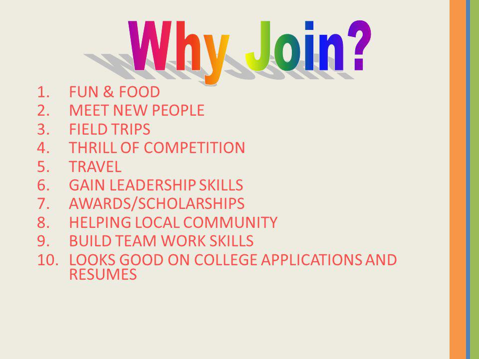 Why Join FUN & FOOD MEET NEW PEOPLE FIELD TRIPS THRILL OF COMPETITION