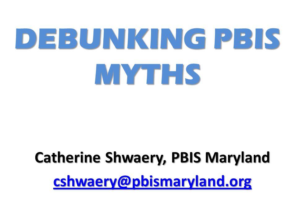 Catherine Shwaery, PBIS Maryland cshwaery@pbismaryland.org