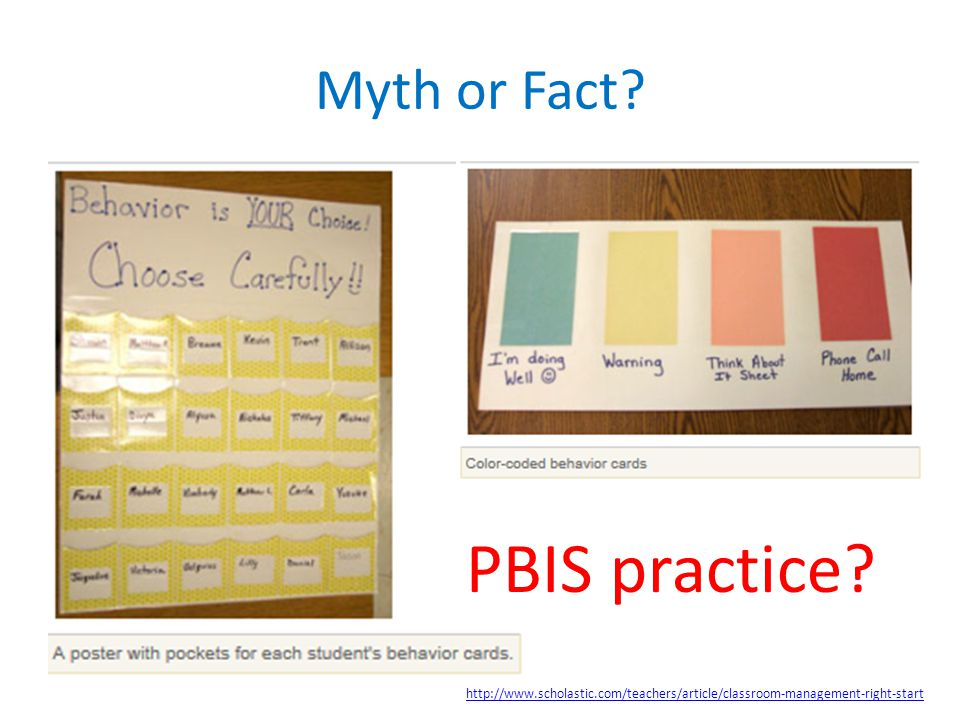 PBIS practice Myth or Fact Over-used in the classroom and at home.