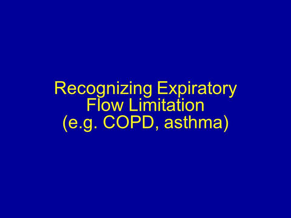 Recognizing Expiratory Flow Limitation (e.g. COPD, asthma)