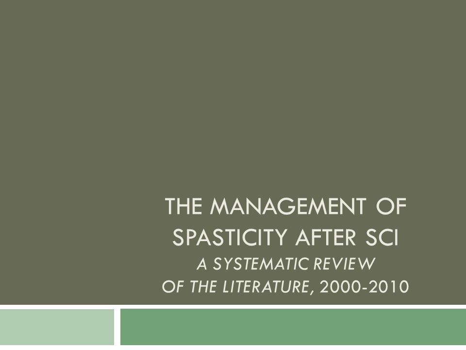 The Management of Spasticity after SCI A Systematic Review of the literature,