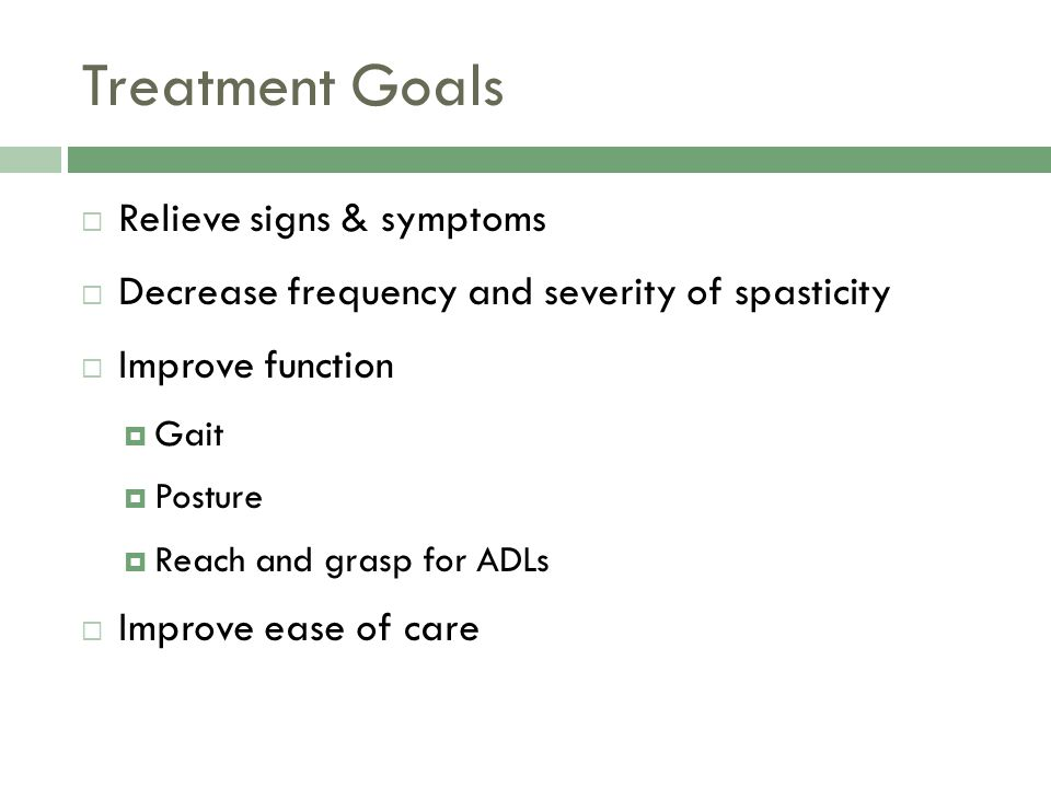 Treatment Goals Relieve signs & symptoms