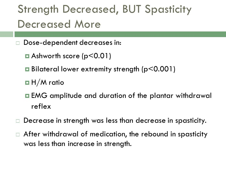 Strength Decreased, BUT Spasticity Decreased More