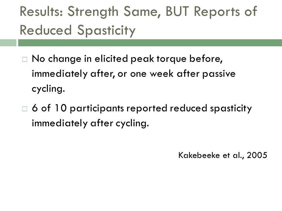 Results: Strength Same, BUT Reports of Reduced Spasticity