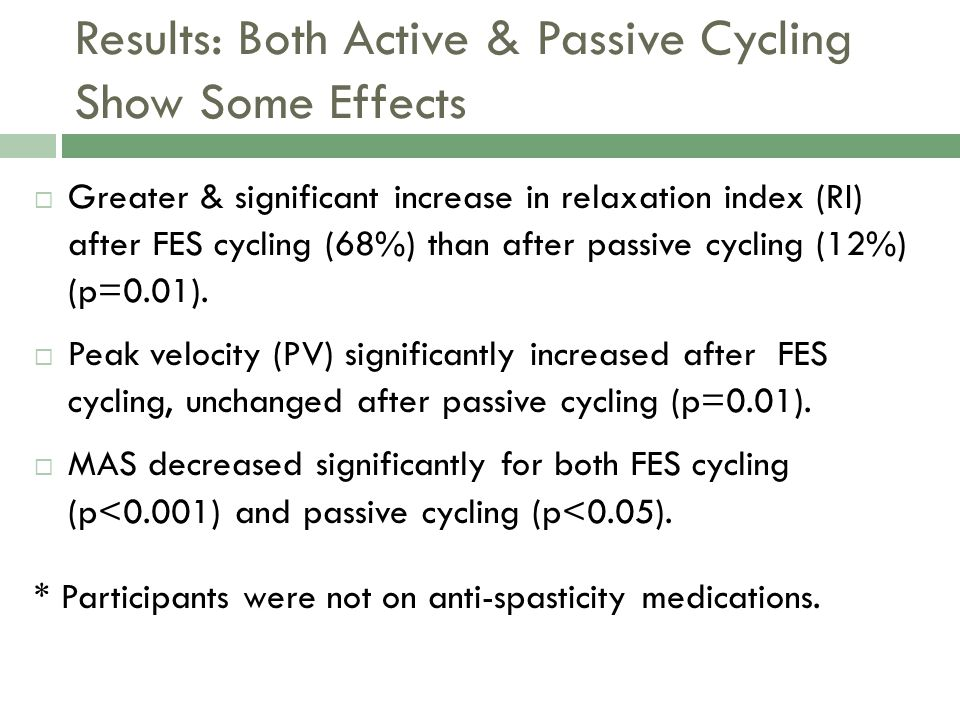 Results: Both Active & Passive Cycling Show Some Effects